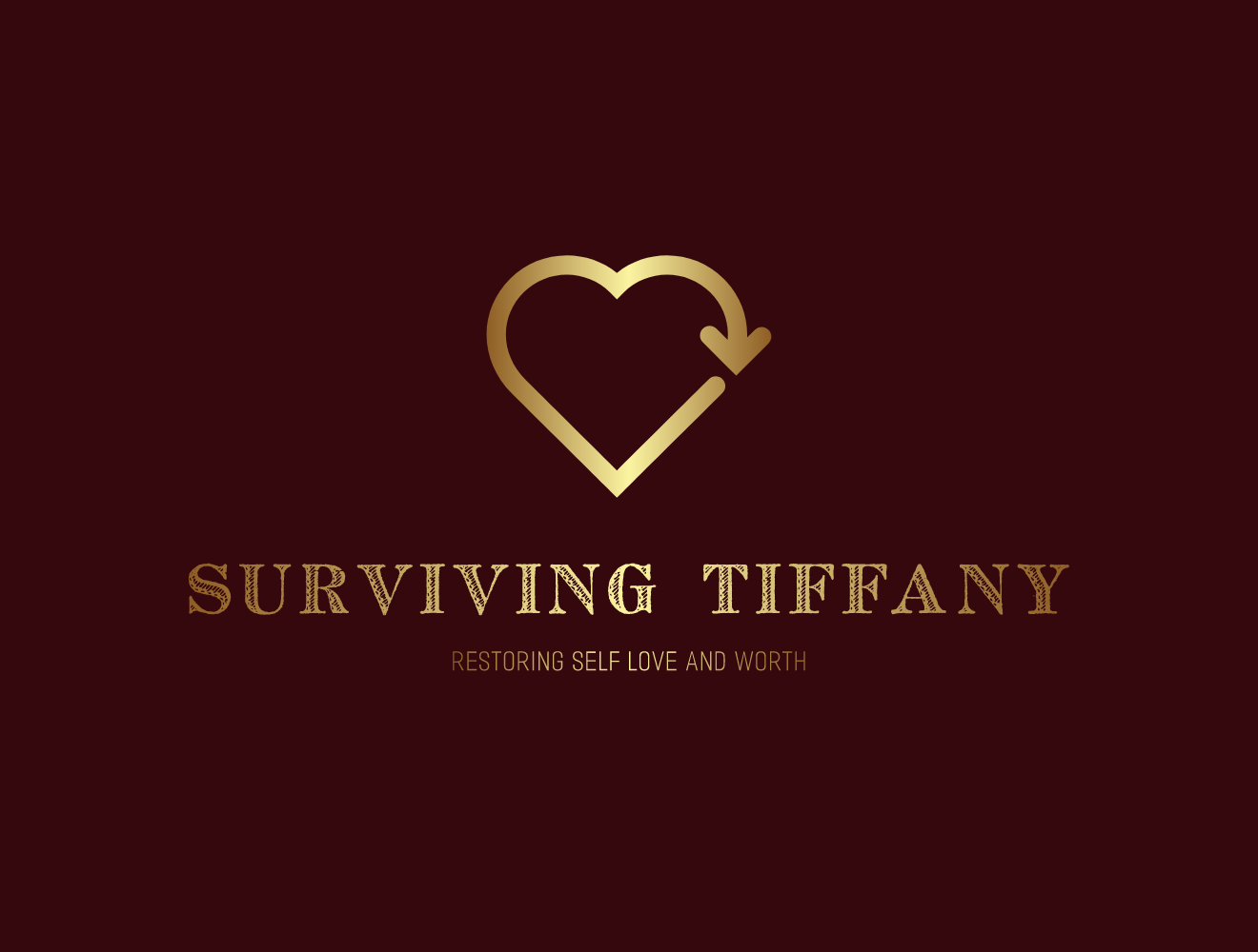 Surviving Tiffany: Restoring Self Love and Worth