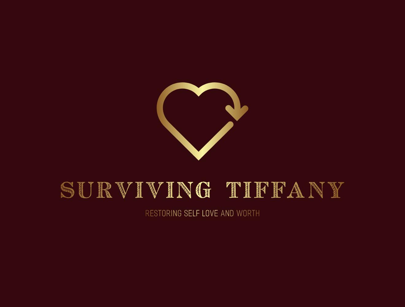 Surviving Tiffany: Restoring Self Love and Worth